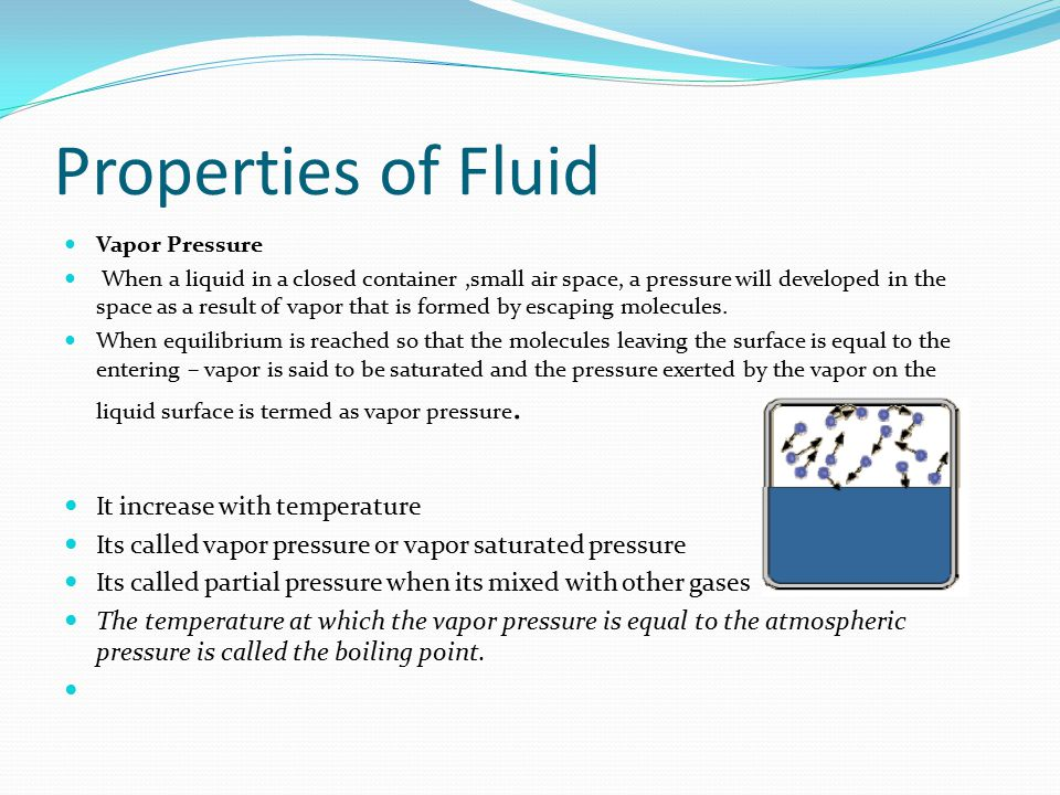 Properties of Fluid It increase with temperature