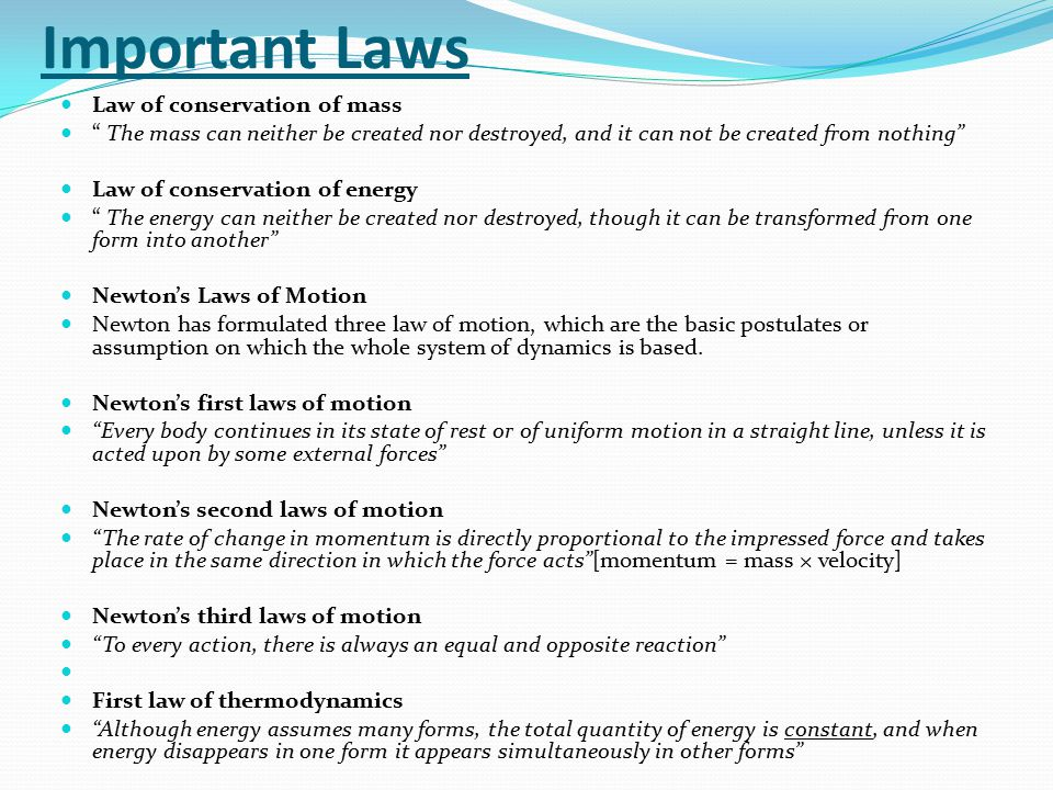 Important Laws Law of conservation of mass