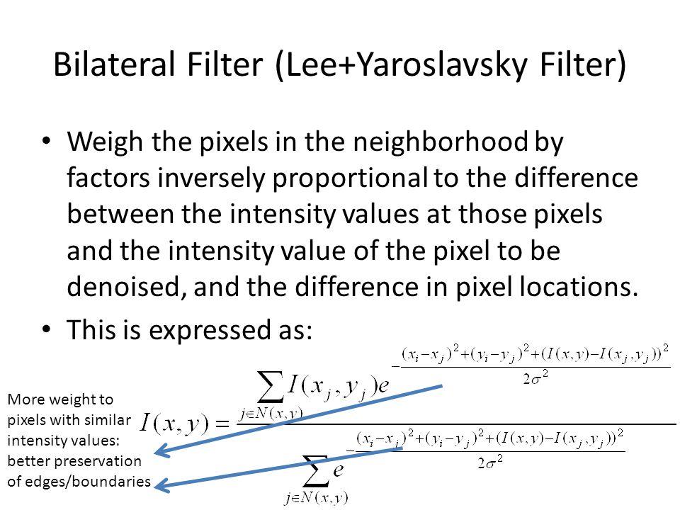 Bilateral Filter (Lee+Yaroslavsky Filter)