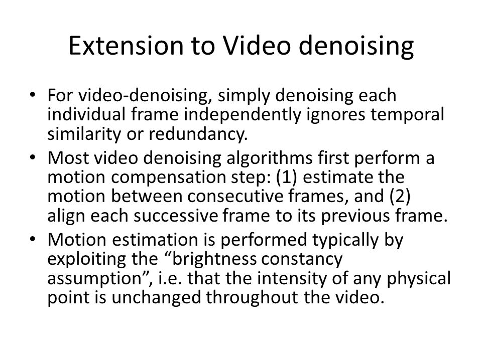 Extension to Video denoising