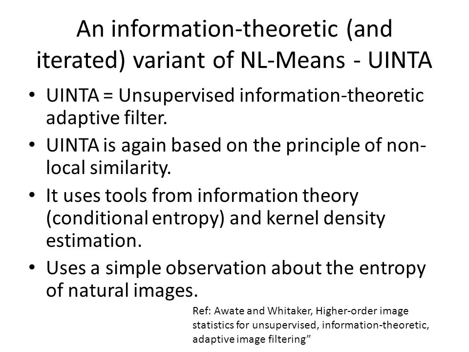 An information-theoretic (and iterated) variant of NL-Means - UINTA