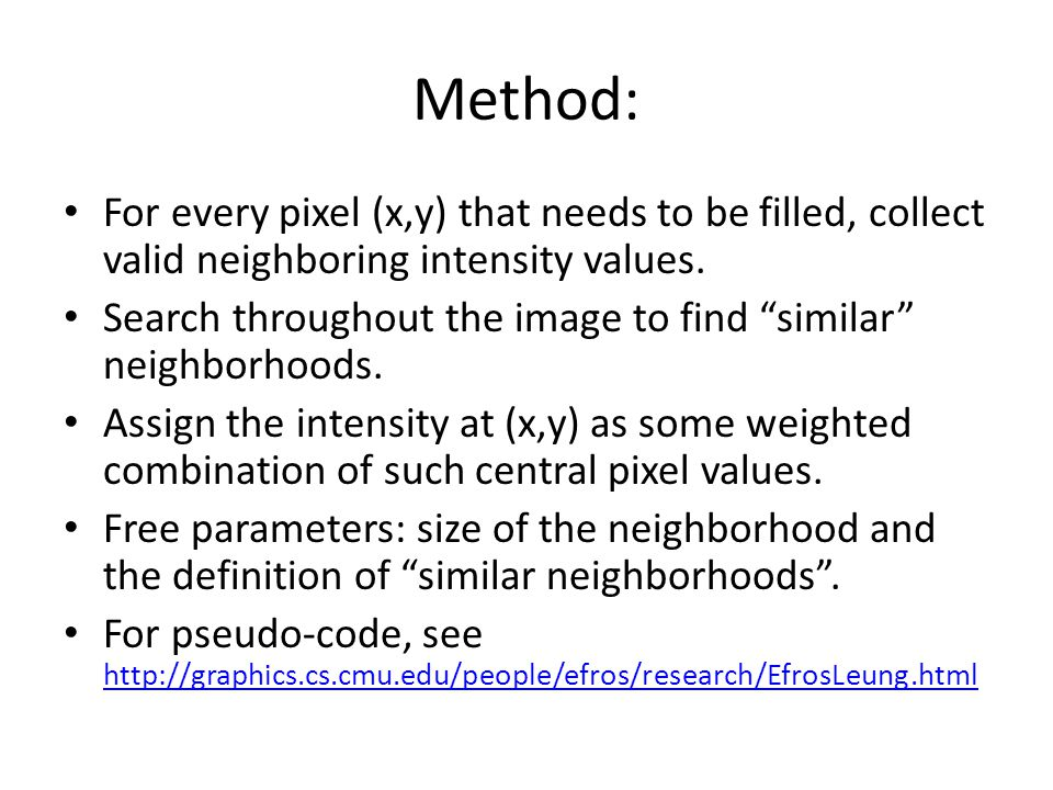 Method: For every pixel (x,y) that needs to be filled, collect valid neighboring intensity values.