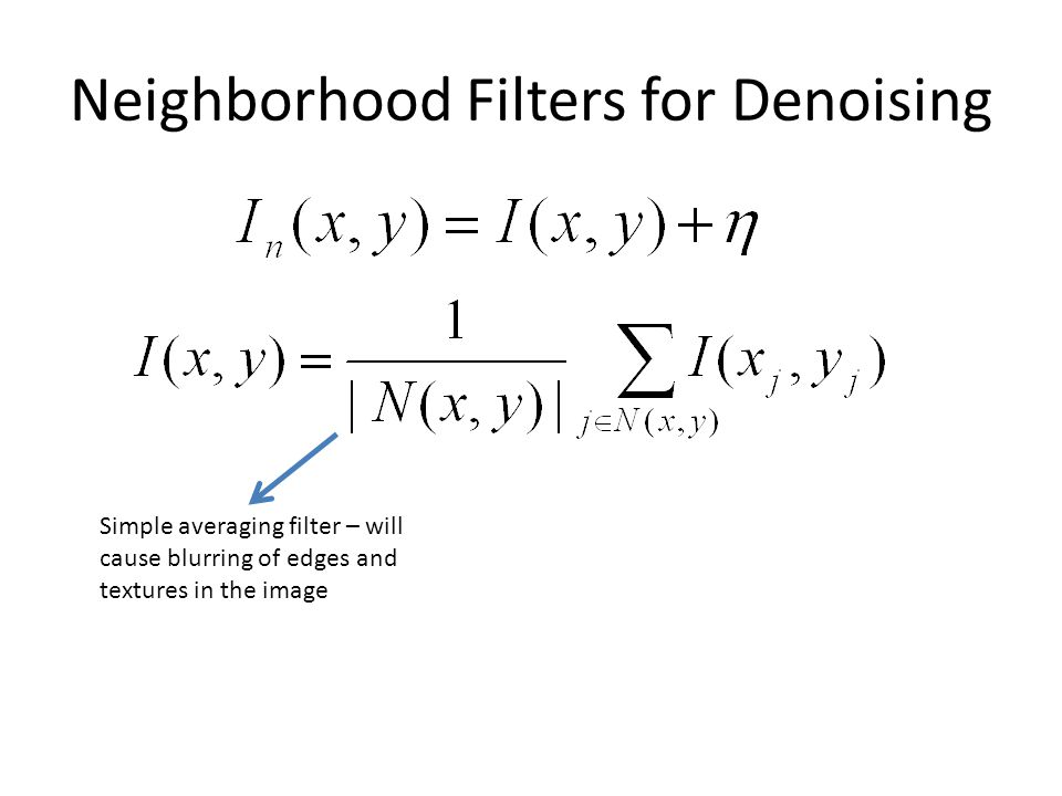 Neighborhood Filters for Denoising