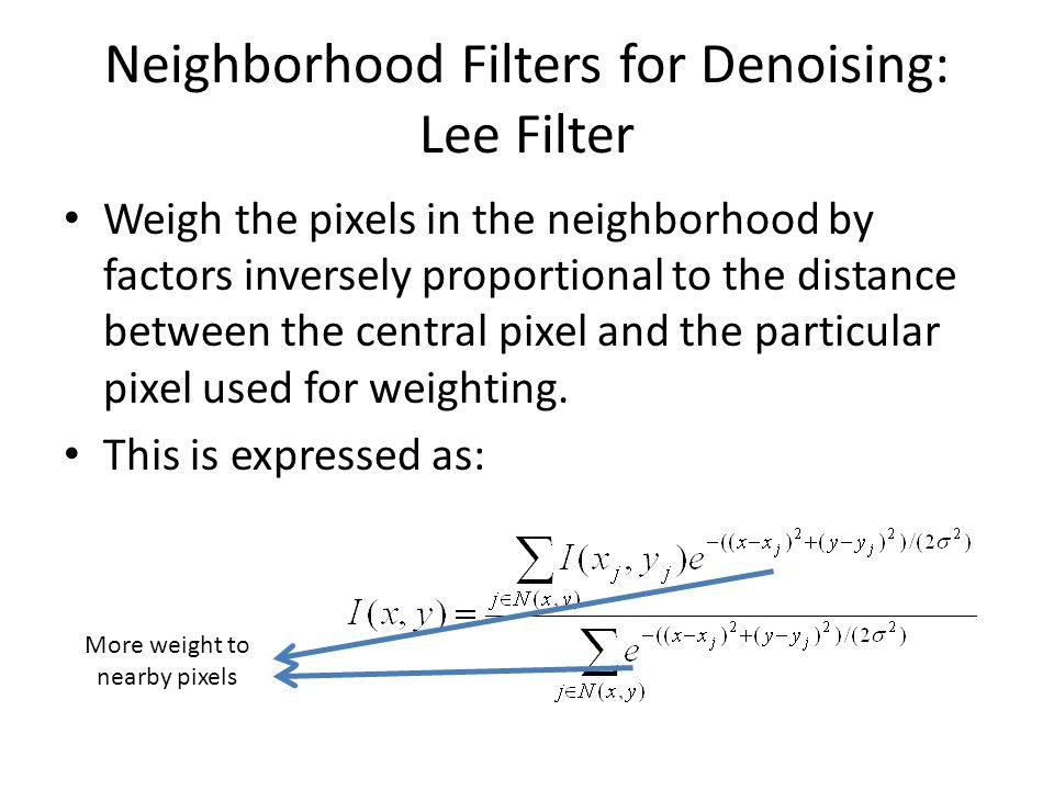 Neighborhood Filters for Denoising: Lee Filter