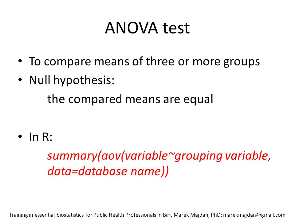 ANOVA test To compare means of three or more groups Null hypothesis: