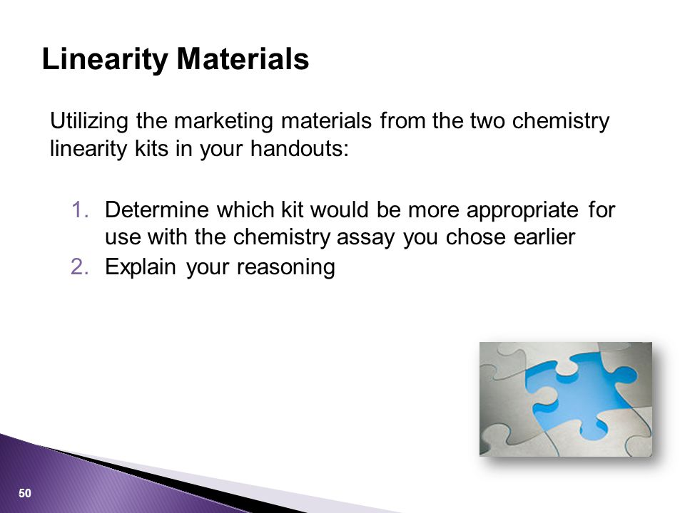 Linearity Materials Utilizing the marketing materials from the two chemistry linearity kits in your handouts: