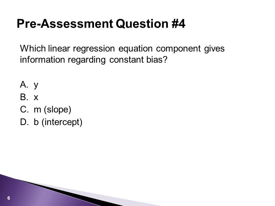 Pre-Assessment Question #4