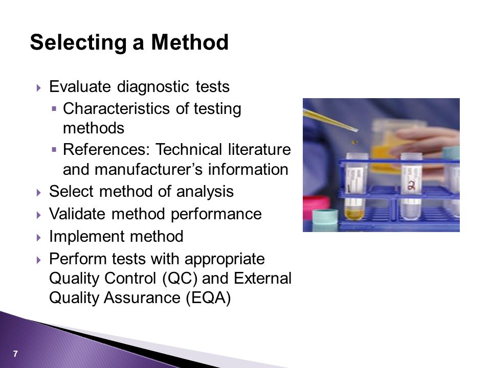 Selecting a Method Evaluate diagnostic tests