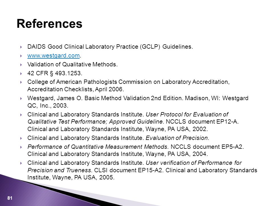 References DAIDS Good Clinical Laboratory Practice (GCLP) Guidelines.