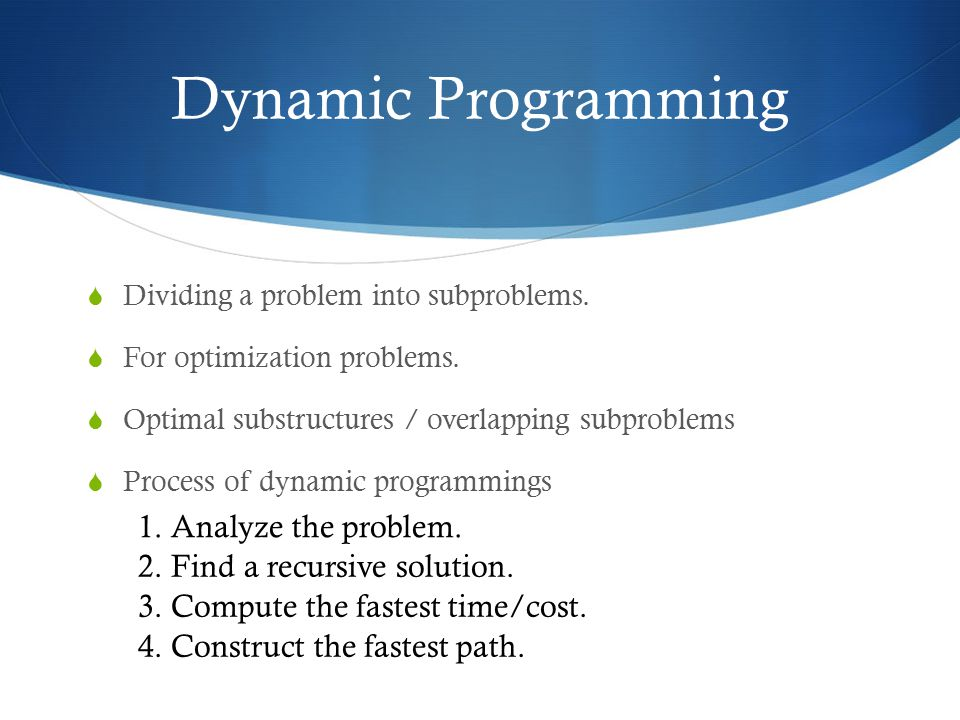 Dynamic Programming 1. Analyze the problem.