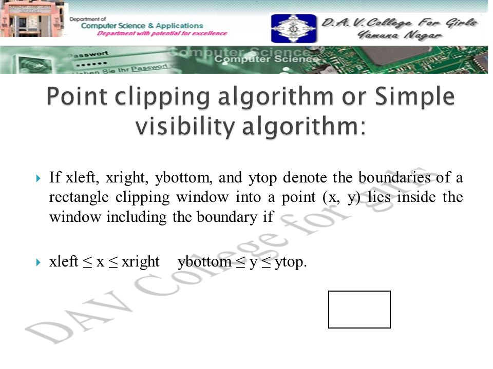 Point clipping algorithm or Simple visibility algorithm: