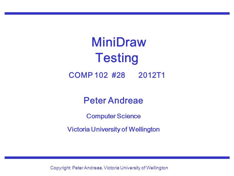 MiniDraw Testing COMP 102 #28 2012T1