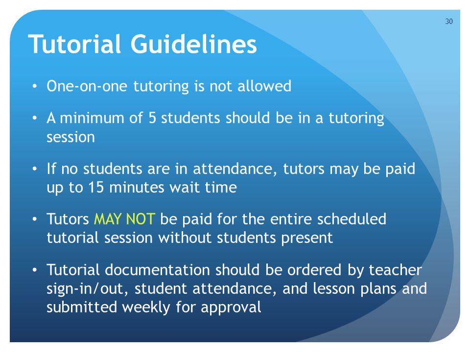 Tutorial Guidelines One-on-one tutoring is not allowed