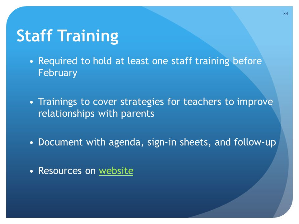 Staff Training Required to hold at least one staff training before February.
