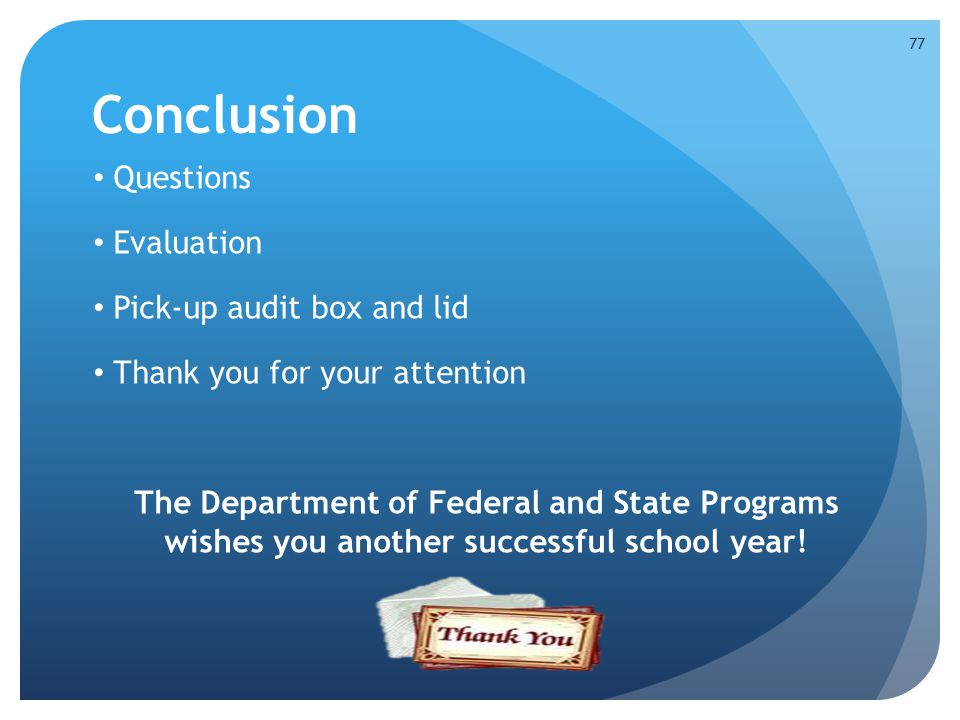 Conclusion Questions Evaluation Pick-up audit box and lid