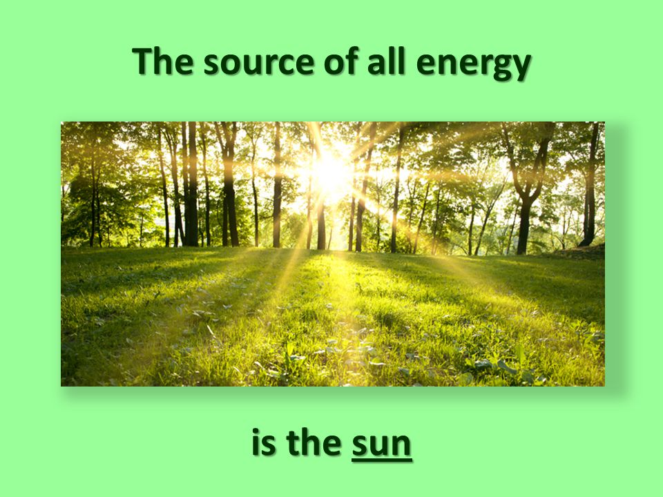 The source of all energy