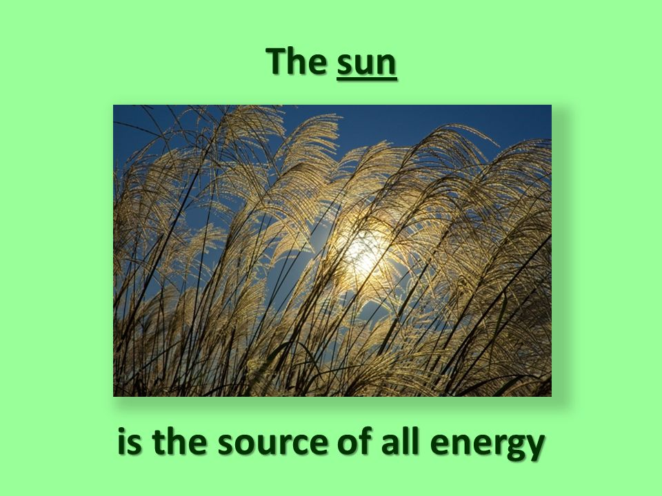 is the source of all energy
