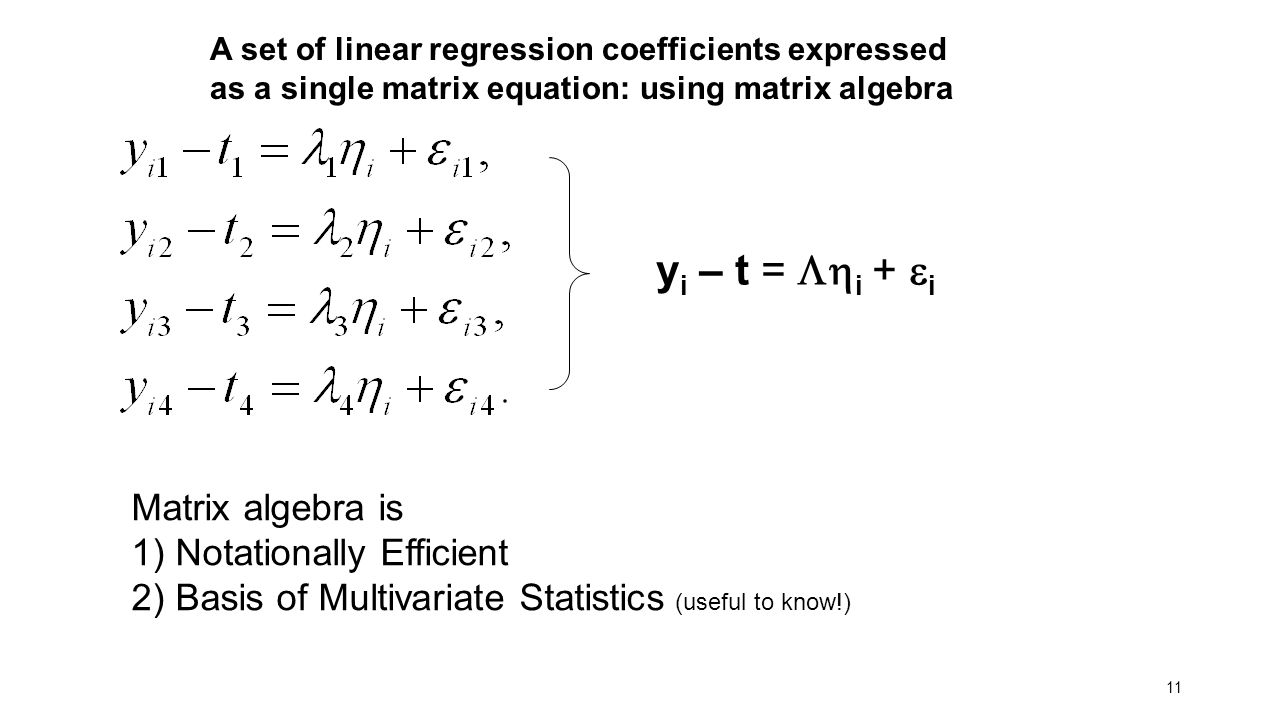 yi – t = i + i Matrix algebra is 1) Notationally Efficient