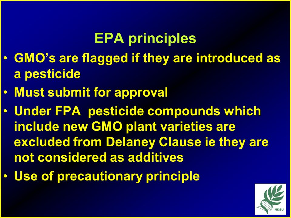 EPA principles GMO's are flagged if they are introduced as a pesticide