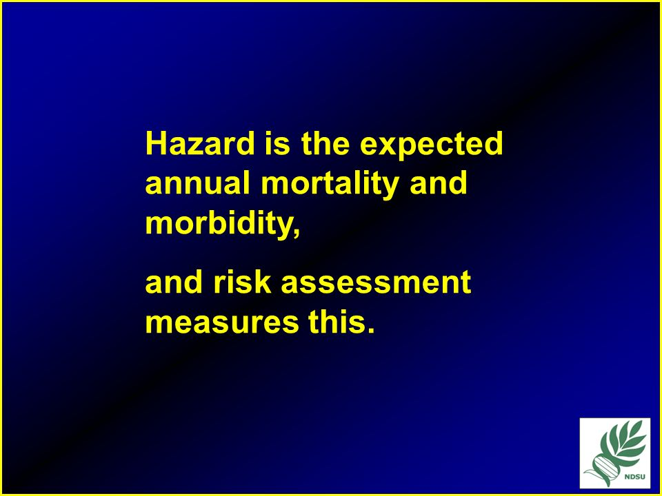 Hazard is the expected annual mortality and morbidity,