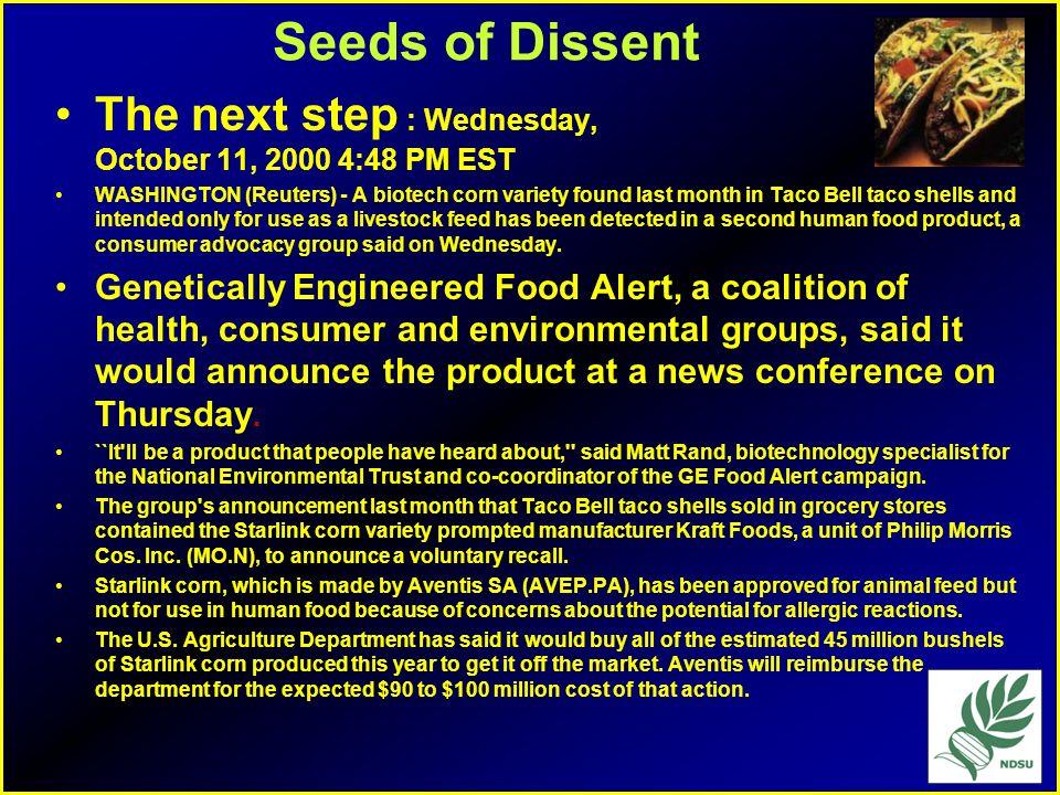 Seeds of DissentThe next step : Wednesday, October 11, 2000 4:48 PM EST.