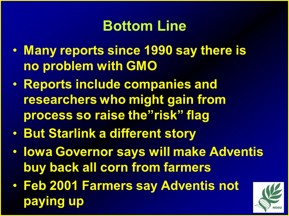 Bottom Line Many reports since 1990 say there is no problem with GMO