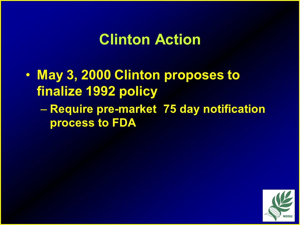 Clinton Action May 3, 2000 Clinton proposes to finalize 1992 policy