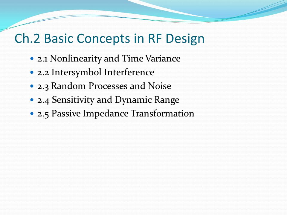 Ch.2 Basic Concepts in RF Design