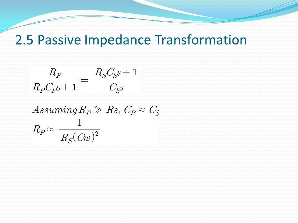 2.5 Passive Impedance Transformation