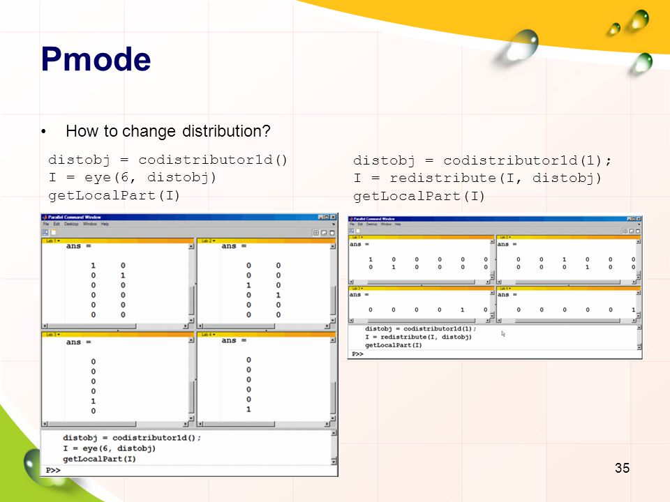 Pmode How to change distribution distobj = codistributor1d()