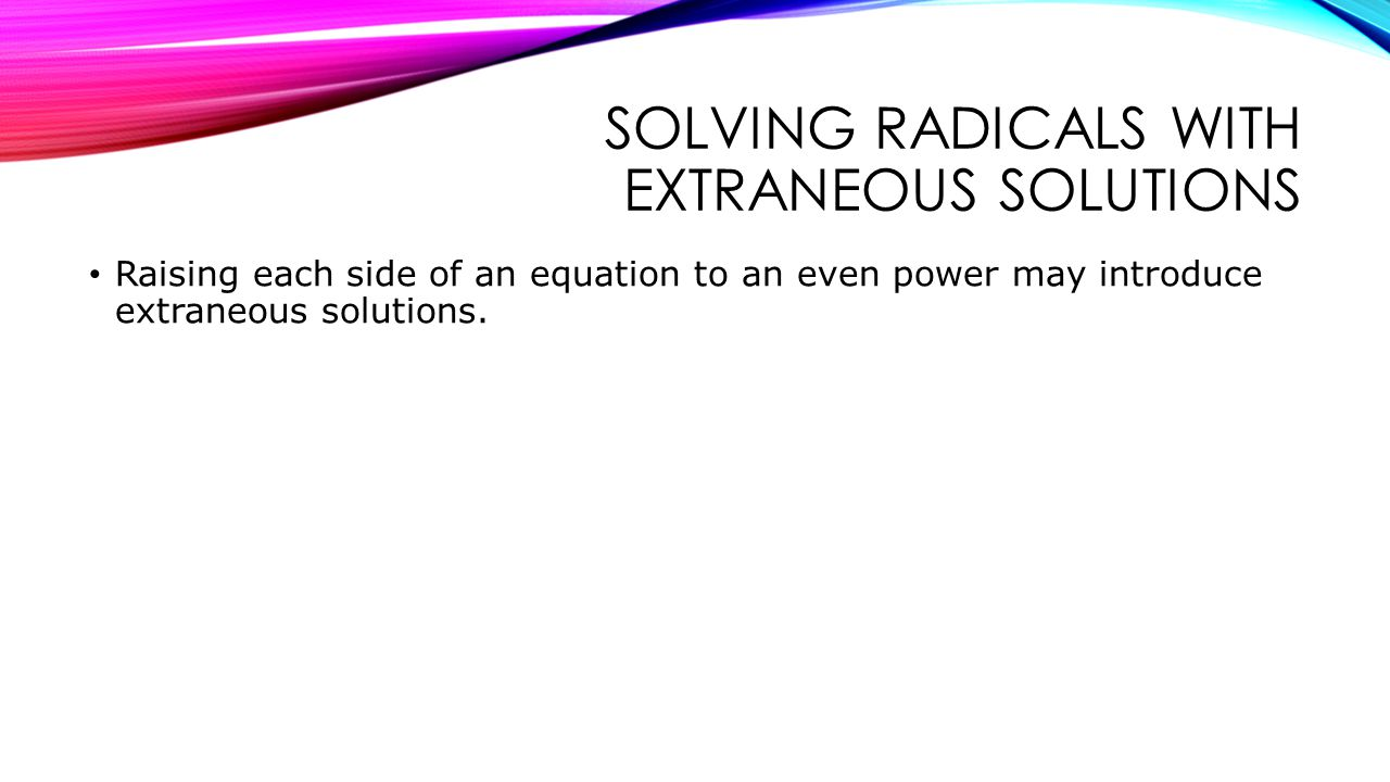 Solving radicals with extraneous solutions