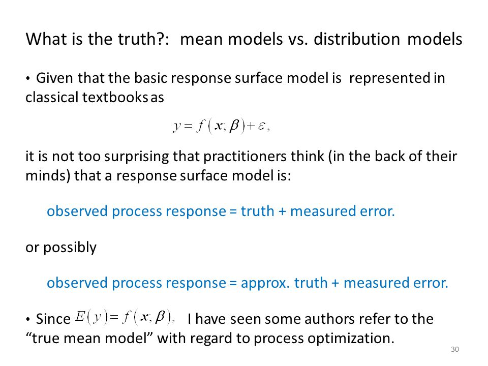 What is the truth : mean models vs. distribution models