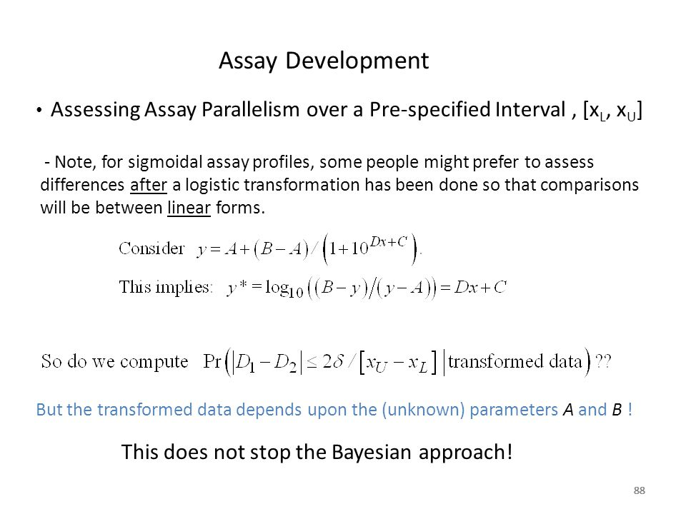Assay Development This does not stop the Bayesian approach!