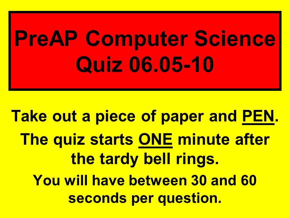 PreAP Computer Science Quiz 06.05-10