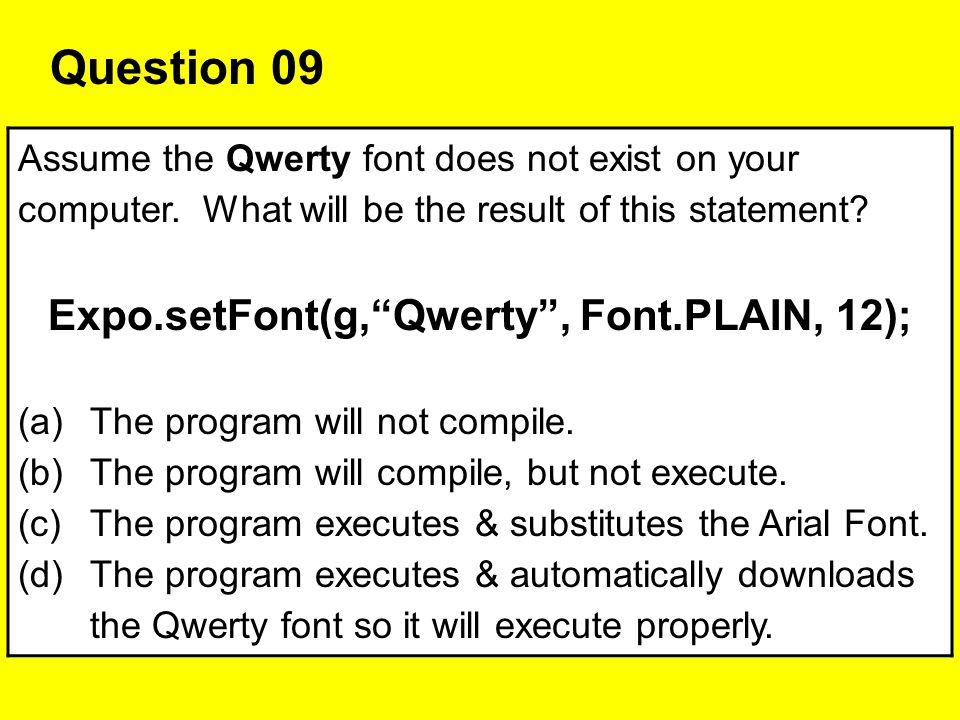Expo.setFont(g, Qwerty , Font.PLAIN, 12);