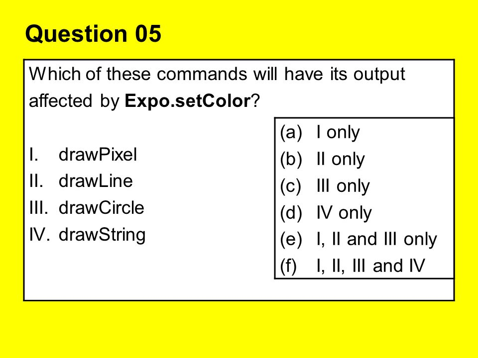 Question 05 Which of these commands will have its output