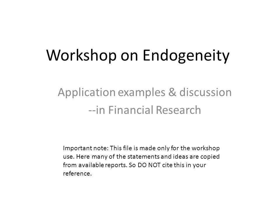 Workshop on Endogeneity