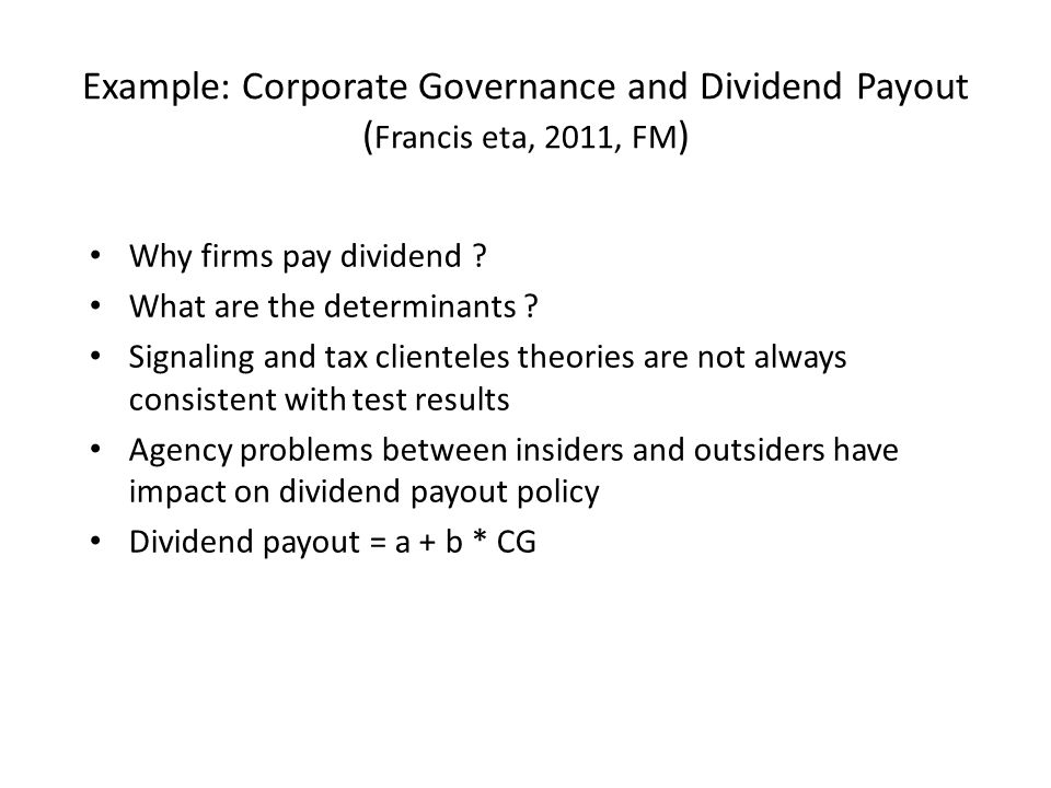 Example: Corporate Governance and Dividend Payout (Francis eta, 2011, FM)