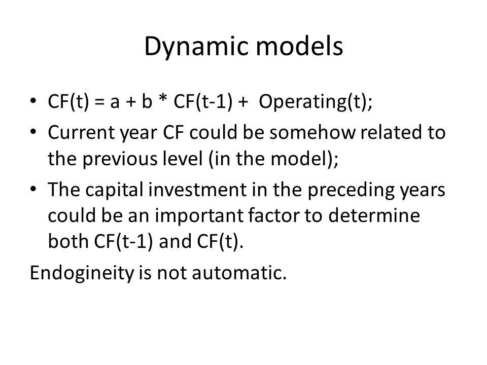 Dynamic models CF(t) = a + b * CF(t-1) + Operating(t);
