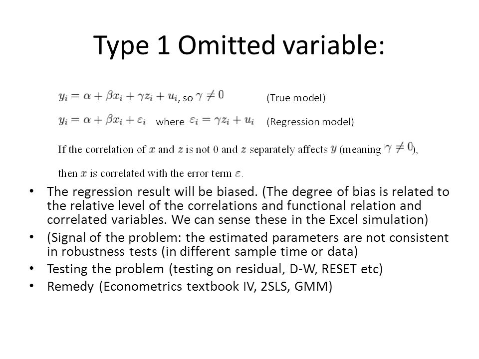 Type 1 Omitted variable: