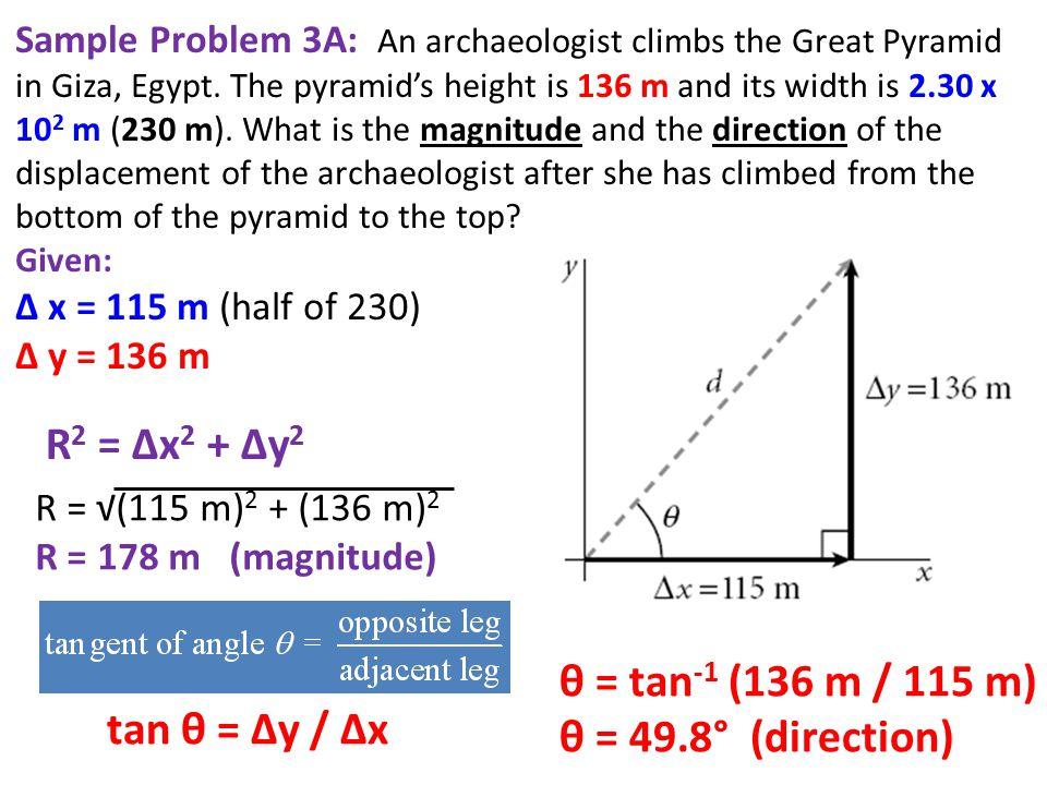 R2 = Δx2 + Δy2 θ = tan-1 (136 m / 115 m) θ = 49.8° (direction)