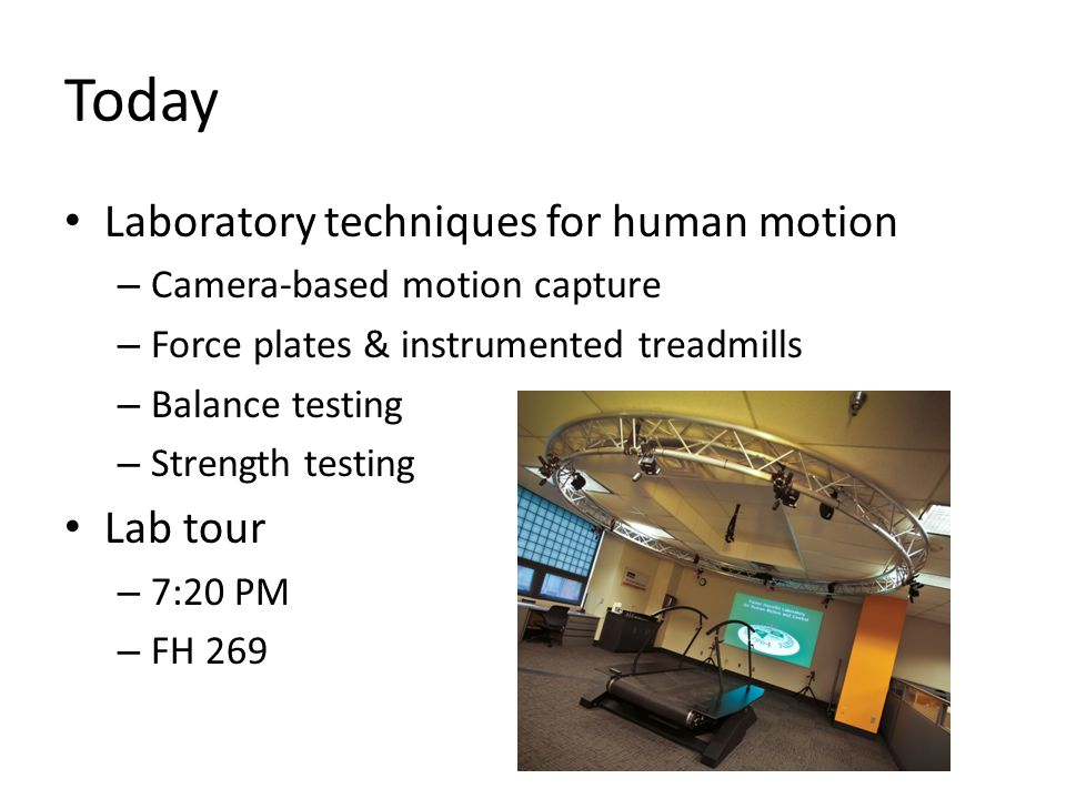 Today Laboratory techniques for human motion Lab tour