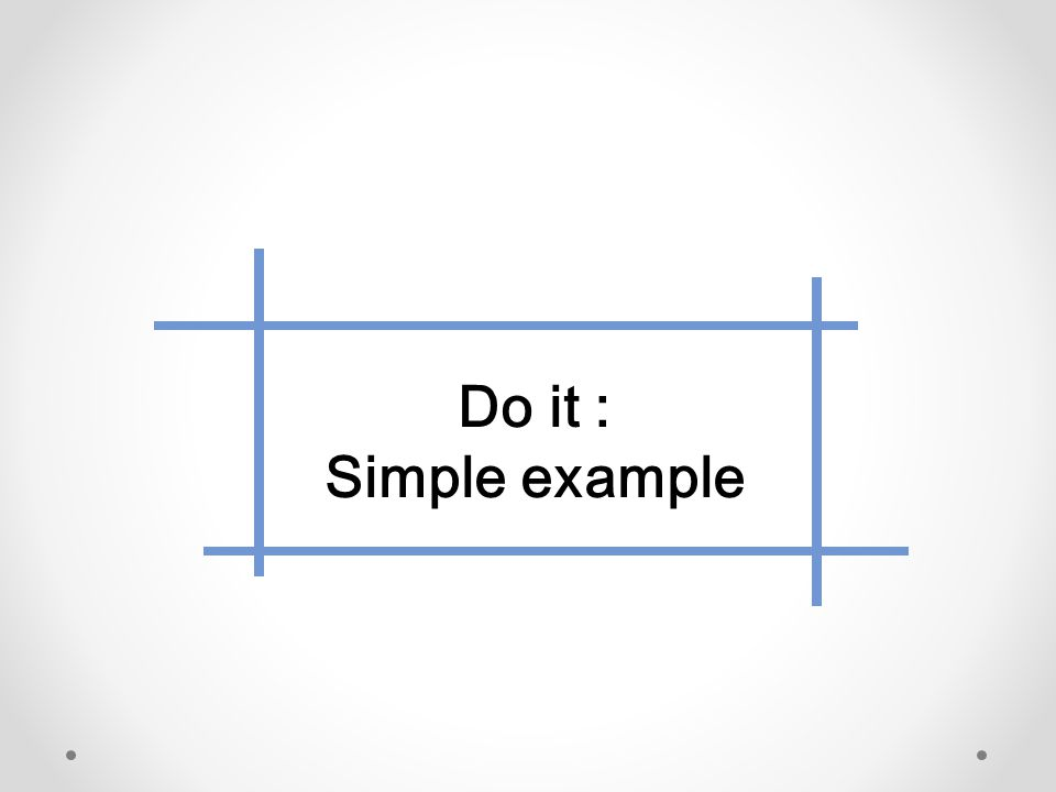 Do it : Simple example