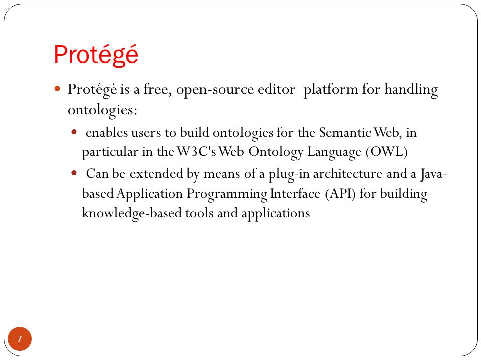 Protégé Protégé is a free, open-source editor platform for handling ontologies: