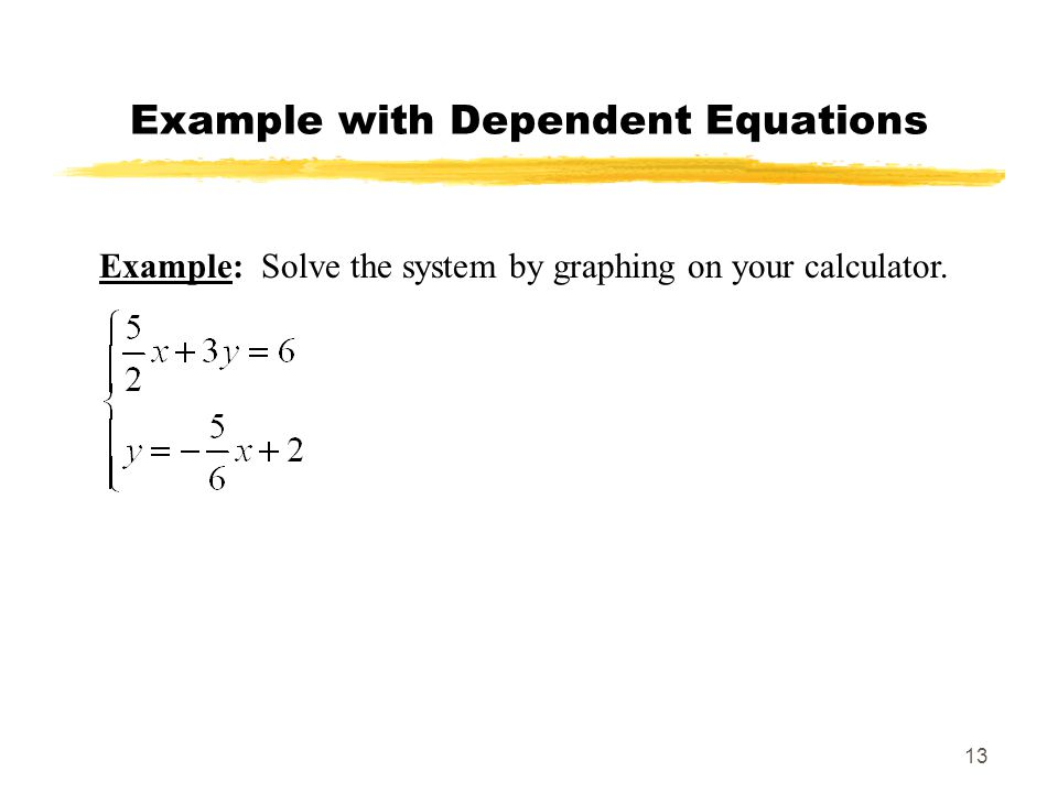 Example with Dependent Equations