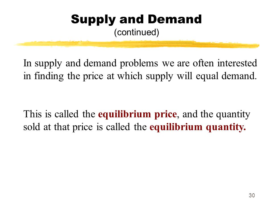 Supply and Demand (continued)