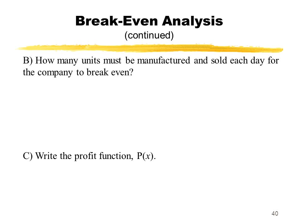 Break-Even Analysis (continued)
