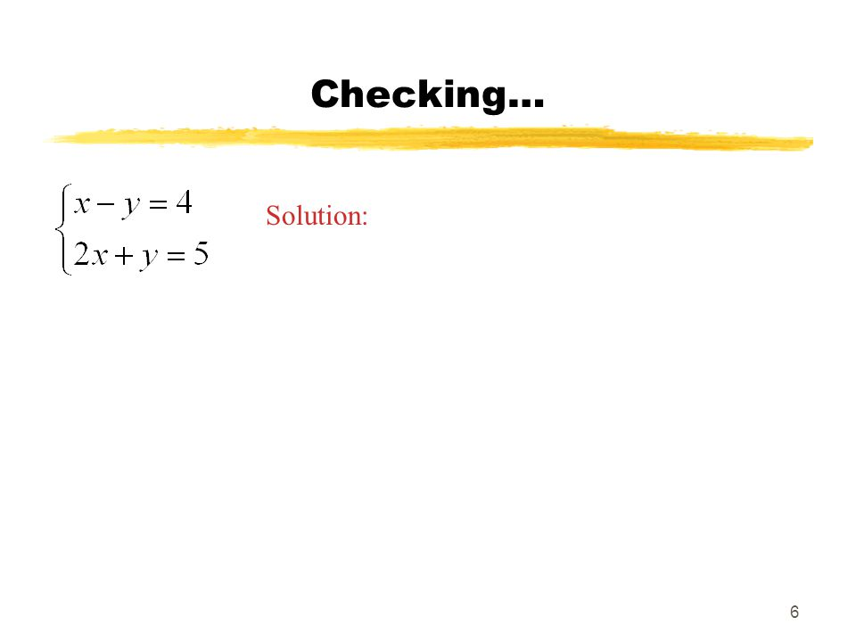 Checking… Solution: