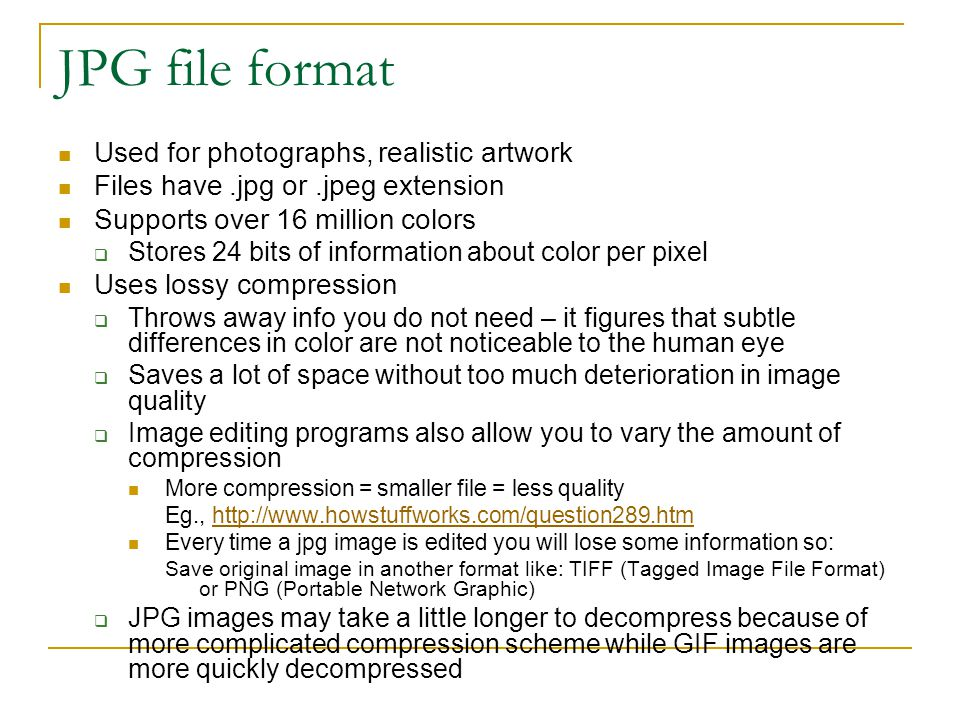 JPG file format Used for photographs, realistic artwork
