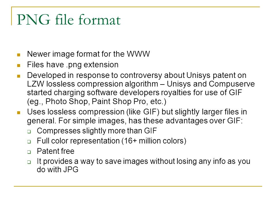 PNG file format Newer image format for the WWW